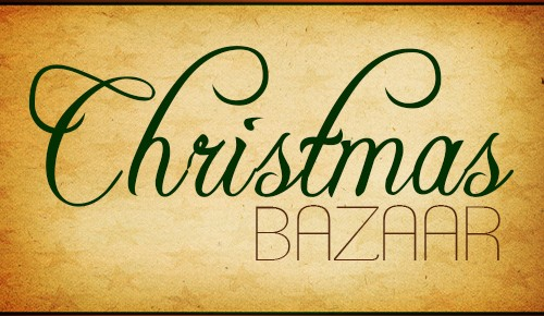 CHRISTMAS BAZAAR - October 25, 8:00 - 2:00